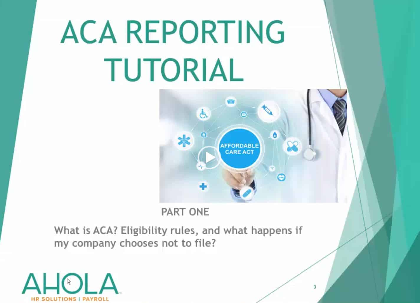 ACA REPORTING TUTORIAL PART 1