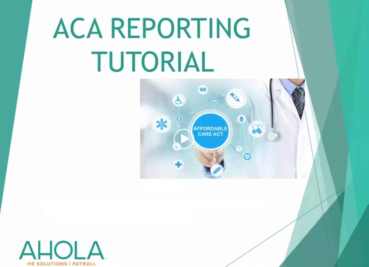 ACA Reporting Tutorial PART 2