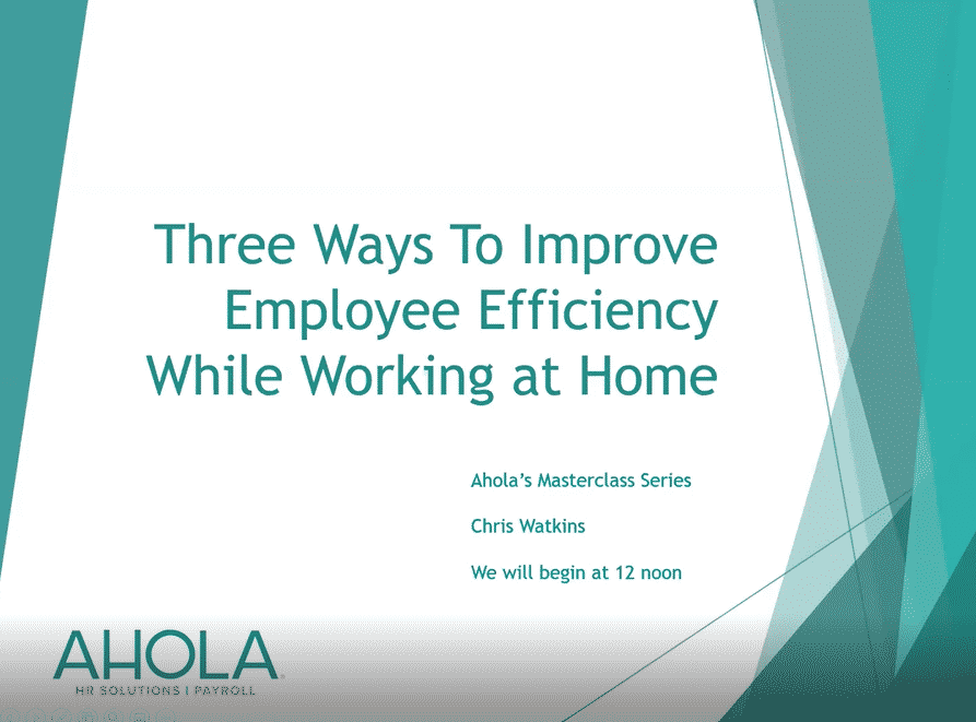 Three Ways to Improve Employee Efficiency While Working at Home