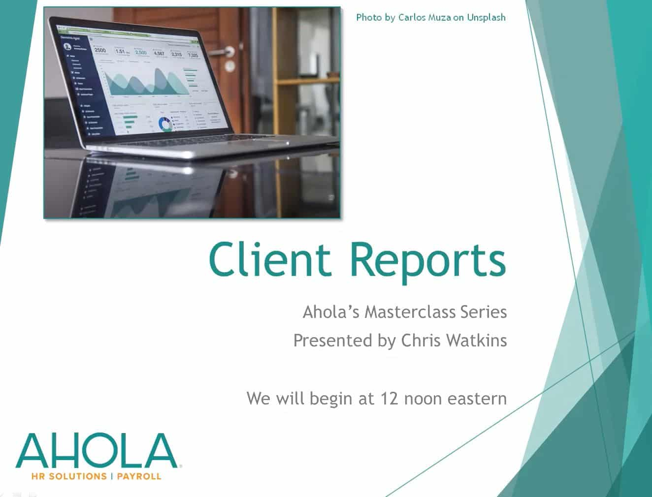 Ahola's Masterclass Series: Client Reports