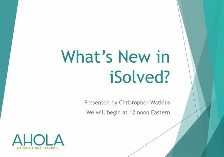 Masterclass Webinar Series: What's New in iSolved?